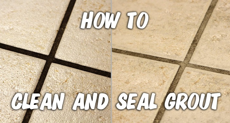 How to Clean and Seal Grout?