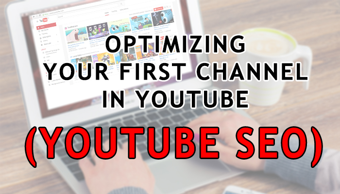 How do I optimize my YouTube channel for SEO?